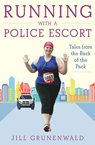 9781510712799: Running with a Police Escort: Tales from the Back of the Pack