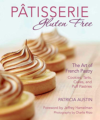 9781510712928: Pâtisserie Gluten Free: The Art of French Pastry: Cookies, Tarts, Cakes, and Puff Pastries