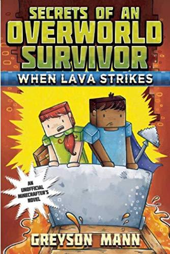 9781510713307: When Lava Strikes: Secrets of an Overworld Survivor, #2: 02