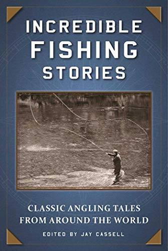 9781510713802: Incredible Fishing Stories: Classic Angling Tales from Around the World