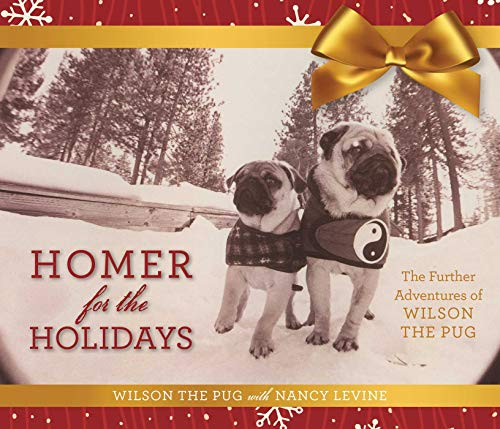 9781510714427: Homer for the Holidays: The Further Adventures of Wilson the Pug (Tao of Pug)