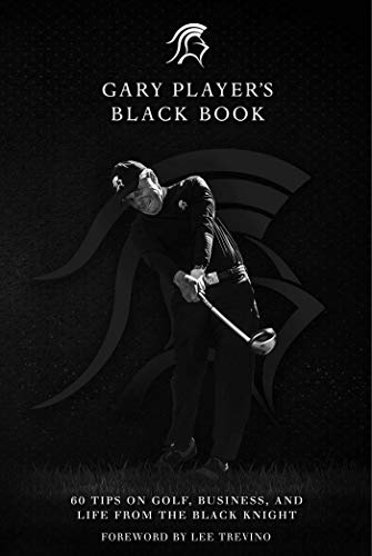Gary Player's Black Book: 60 Tips on: Player, Gary