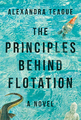 9781510717282: The Principles Behind Flotation: A Novel