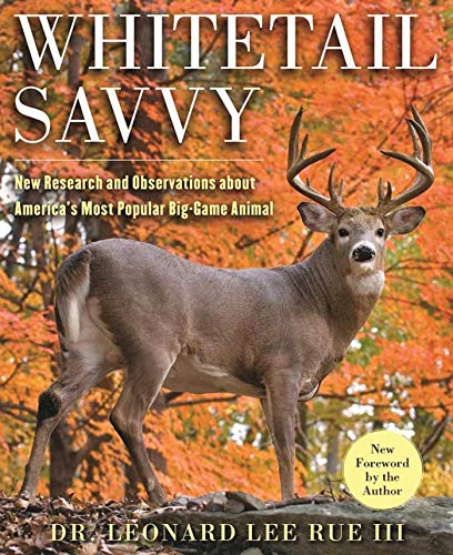 9781510717411: Whitetail Savvy: New Research and Observations about the Deer, America's Most Popular Big-Game Animal