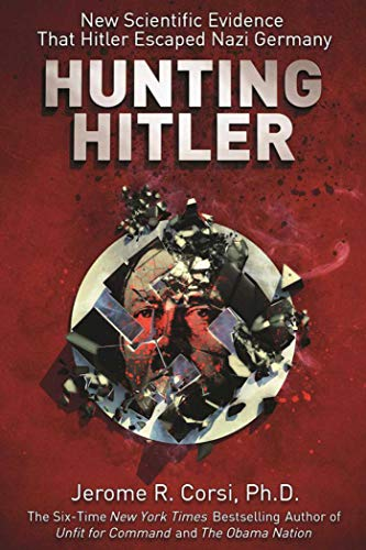 9781510718647: Hunting Hitler: New Scientific Evidence That Hitler Escaped Nazi Germany