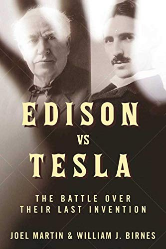 9781510718760: Edison vs. Tesla: The Battle over Their Last Invention