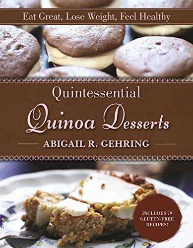 9781510719514: Quintessential Quinoa Desserts: Eat Great, Lose Weight, Feel Healthy