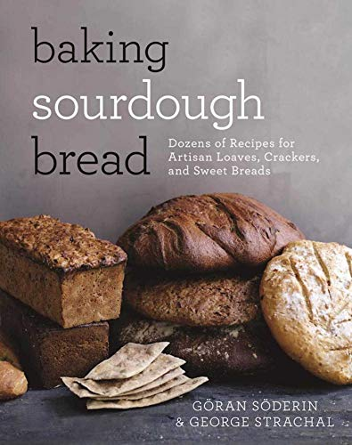 9781510719682: Baking Sourdough Bread: Dozens of Recipes for Artisan Loaves, Crackers, and Sweet Breads