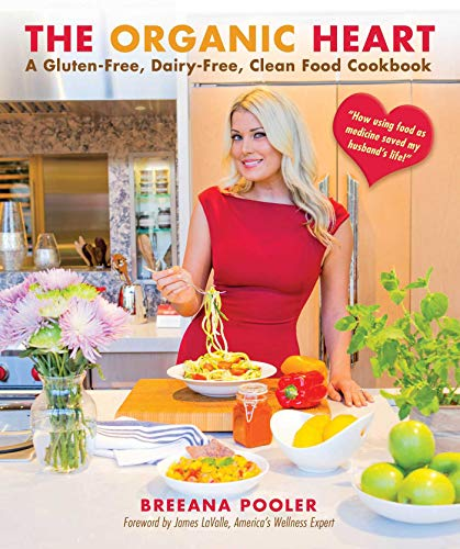 Hardcover Cookbook : The organic heart cookbook format hardcover by breeana