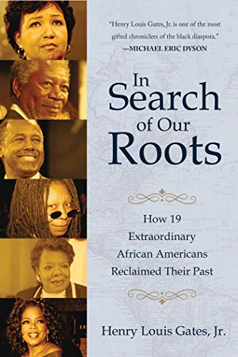 9781510720701: In Search of Our Roots: How 19 Extraordinary African Americans Reclaimed Their Past