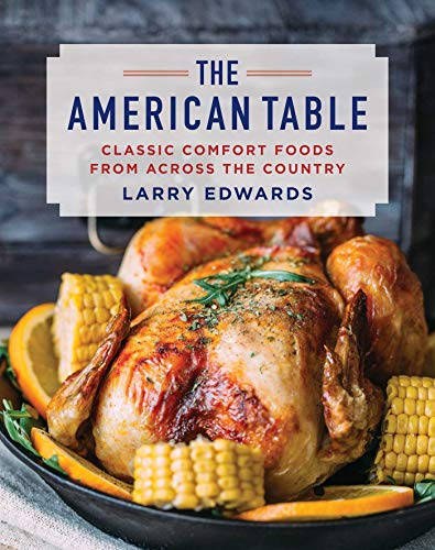 The American Table: Classic Comfort Food from Across the Country