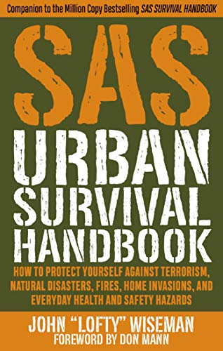 9781510722453: SAS Urban Survival Handbook: How to Protect Yourself Against Terrorism, Natural Disasters, Fires, Home Invasions, and Everyday Health and Safety Hazards