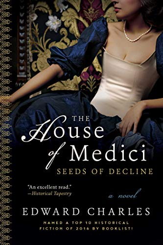 9781510725867: The House of Medici: Seeds of Decline: A Novel