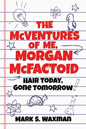 9781510727366: The McVentures of Me, Morgan McFactoid: Hair Today, Gone Tomorrow