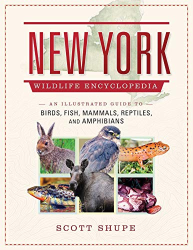 New York Wildlife Encyclopedia: An Illustrated Guide: Shupe, Scott
