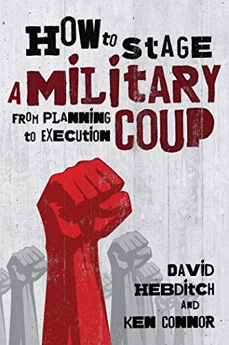 9781510729698: How to Stage a Military Coup: From Planning to Execution