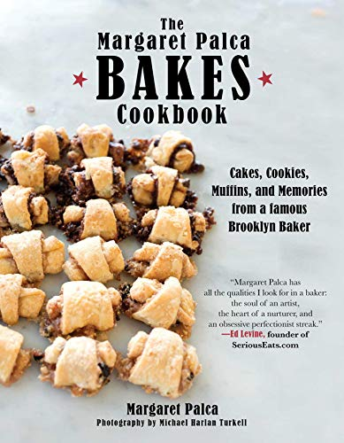 A Cookie Bakes in Brooklyn: Cakes, Pies, Muffins, and Memories: Margaret Palca