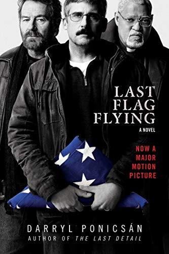 Last Flag Flying: A Novel: Ponsican, Darryl