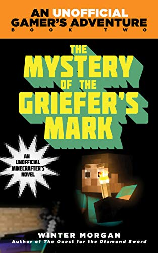 9781510734302: The Mystery of the Griefer's Mark: An Unofficial Gamer' s Adventure, Book Two