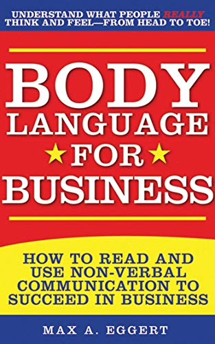 9781510734449: Body Language for Business: Tips, Tricks, and Skills for Creating Great First Impressions, Controlling Anxiety, Exuding Confidence, and Ensuring Successful Interviews, Meetings, and Relationships