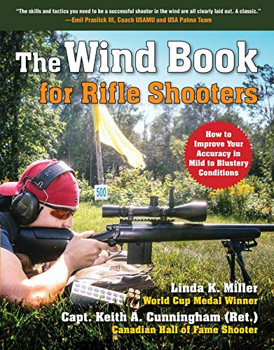 9781510739727: The Wind Book for Rifle Shooters: How to Improve Your Accuracy in Mild to Blustery Conditions