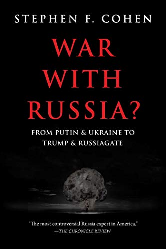 9781510745810: War with Russia?: From Putin & Ukraine to Trump & Russiagate