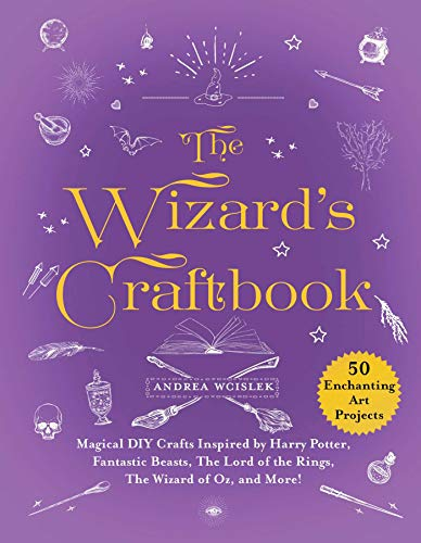 9781510747661: The Wizard's Craftbook: Magical DIY Crafts Inspired by Harry Potter, Fantastic Beasts, The Lord of the Rings, The Wizard of Oz, and More!