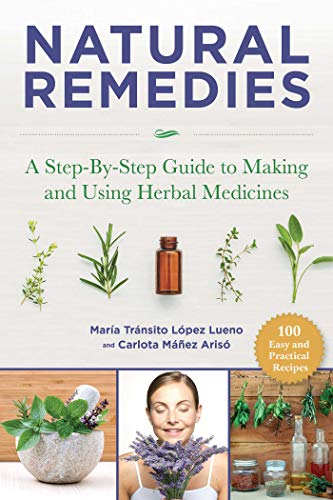 Natural Remedies: A Step-By-Step Guide to Making: López Luengo, Mária