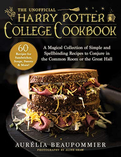 9781510758520: The Unofficial Harry Potter College Cookbook: A Magical Collection of Simple and Spellbinding Recipes to Conjure in the Common Room or the Great Hall