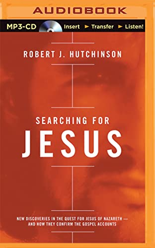 9781511300117: Searching for Jesus: New Discoveries in the Quest for Jesus of Nazareth - and How They Confirm the Gospel Accounts