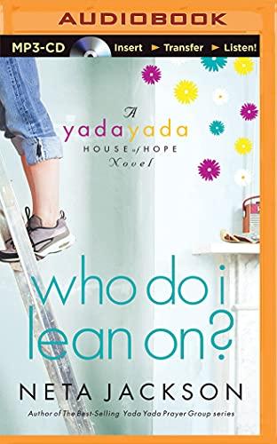 Who Do I Lean On? (Yada Yada House of Hope Novels): Neta Jackson