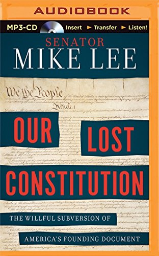 9781511300858: Our Lost Constitution: The Willful Subversion of America's Founding Document