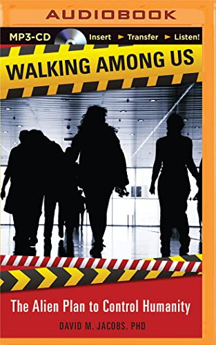 Walking Among Us: The Alien Plan to Control Humanity: Jacobs, David M.