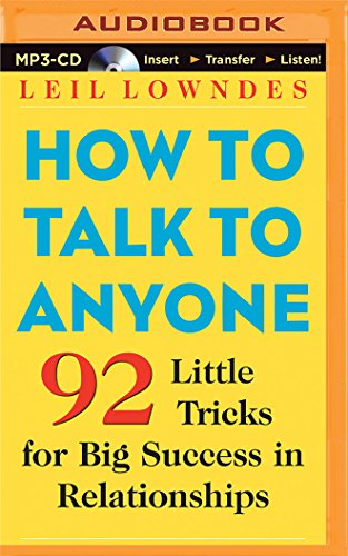 How to Talk to Anyone: 92 Little Tricks for Big Success in Relationships: Leil Lowndes