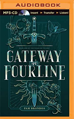 Gateway to Fourline (The Fourline Trilogy): Pam Brondos