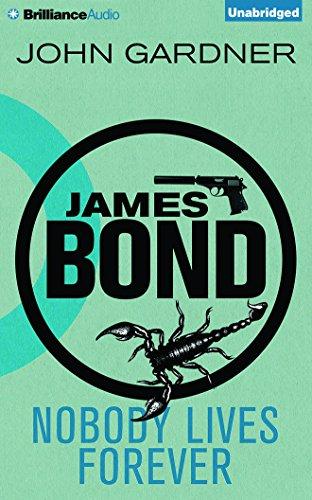 Nobody Lives Forever (James Bond Series): John Gardner