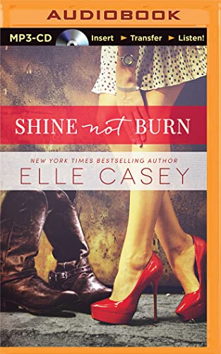 Shine Not Burn: Elle Casey