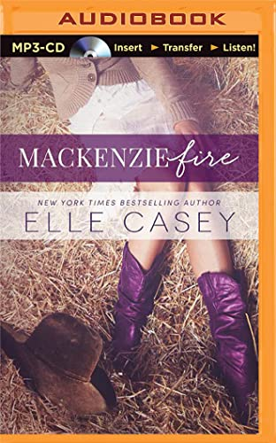 MacKenzie Fire: A Sequel to Shine Not Burn: Elle Casey
