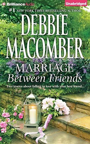 Marriage Between Friends: White Lace and Promises, Friends and Then Some: Debbie Macomber