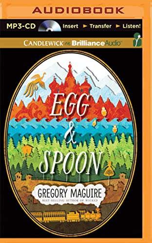Egg & Spoon: Gregory Maguire