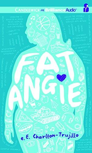 Fat Angie: E. E. Charlton-Trujillo