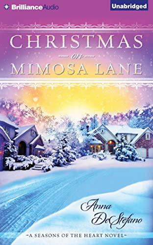 Christmas on Mimosa Lane (A Seasons of the Heart Novel): Anna DeStefano