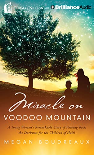 Miracle on Voodoo Mountain: A Young Woman's Remarkable Story of Pushing Back the Darkness for ...