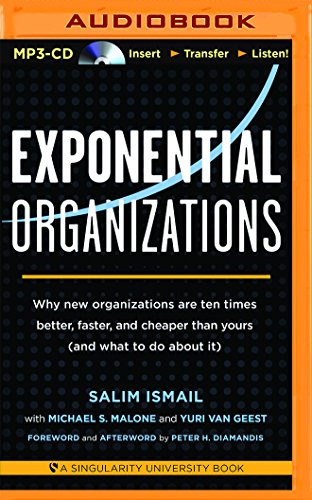 9781511308694: Exponential Organizations: Why New Organizations Are Ten Times Better, Faster, and Cheaper Than Yours (and What to Do About It)