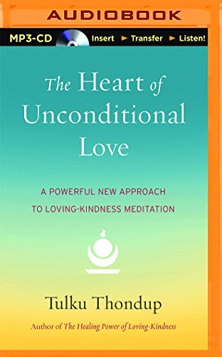 9781511308816: The Heart of Unconditional Love: A Powerful New Approach to Loving-Kindness Meditation