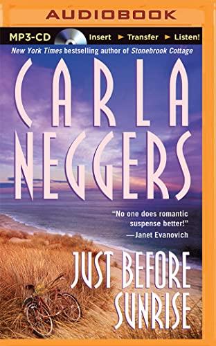 Just Before Sunrise: Carla Neggers