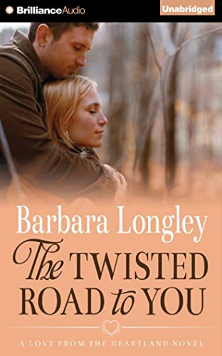 The Twisted Road to You (Perfect, Indiana): Barbara Longley