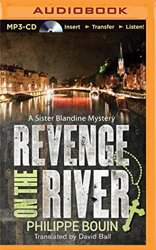 Revenge on the River (Sister Blandine Mystery): Philippe Bouin