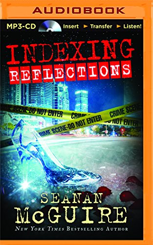 Indexing: Reflections: Seanan McGuire