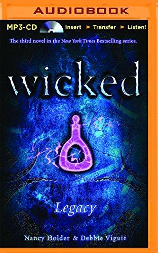 Legacy (Wicked (Nancy Holder Audio)): Debbie Viguie; Nancy Holder